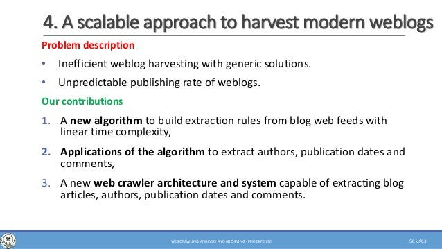 of 63 4. A scalable approach to harvest modern weblogs 50WEB CRAWLING, ANALYSIS AND ARCHIVING - PHD DEFENSE Problem descri...