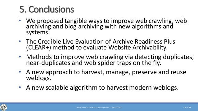 of 63 5. Conclusions • We proposed tangible ways to improve web crawling, web archiving and blog archiving with new algori...