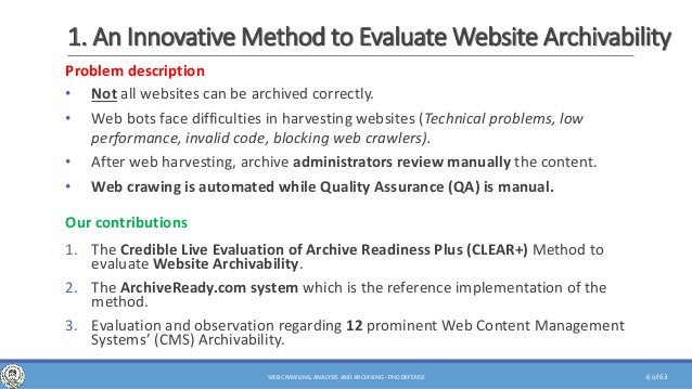 of 63 1. An Innovative Method to Evaluate Website Archivability Problem description • Not all websites can be archived cor...