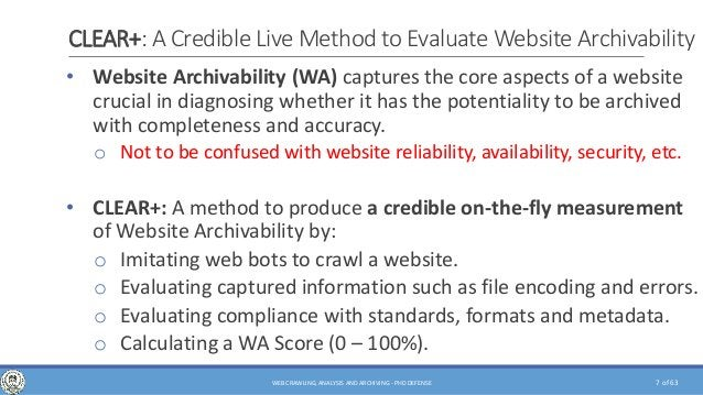 of 63 CLEAR+: A Credible Live Method to Evaluate Website Archivability • Website Archivability (WA) captures the core aspe...