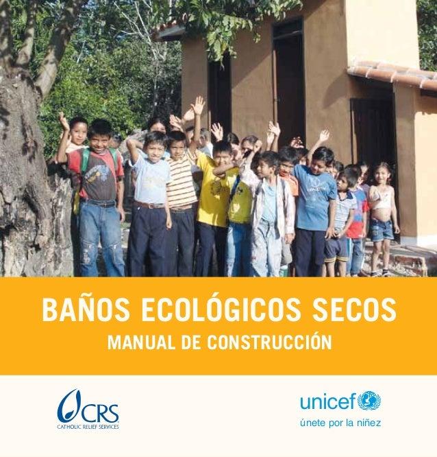 BAÑOS ECOLÓGICOS SECOS unicef únete por la niñez MANUAL DE CONSTRUCCIÓN
