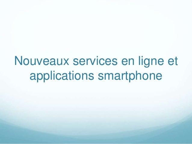 Nouveaux services en ligne et applications smartphone