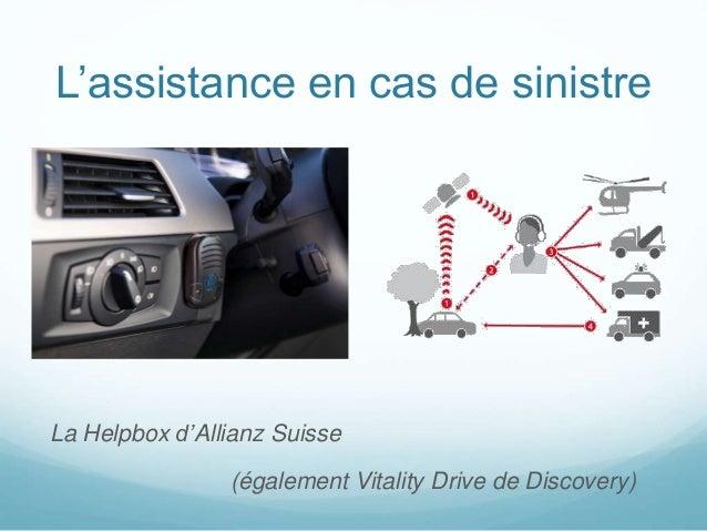 L'assistance en cas de sinistre La Helpbox d'Allianz Suisse (également Vitality Drive de Discovery)