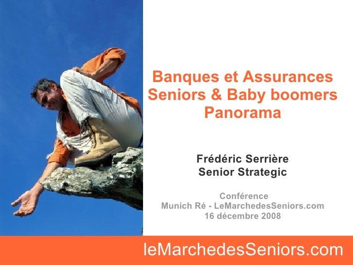 Banques et Assurances Seniors & Baby boomers Panorama Frédéric Serrière Senior Strategic Conférence Munich Ré - LeMarchede...
