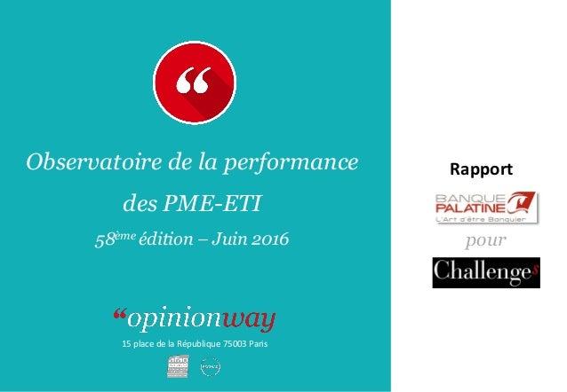 15 place de la République 75003 Paris RapportObservatoire de la performance des PME-ETI 58ème édition – Juin 2016 pour