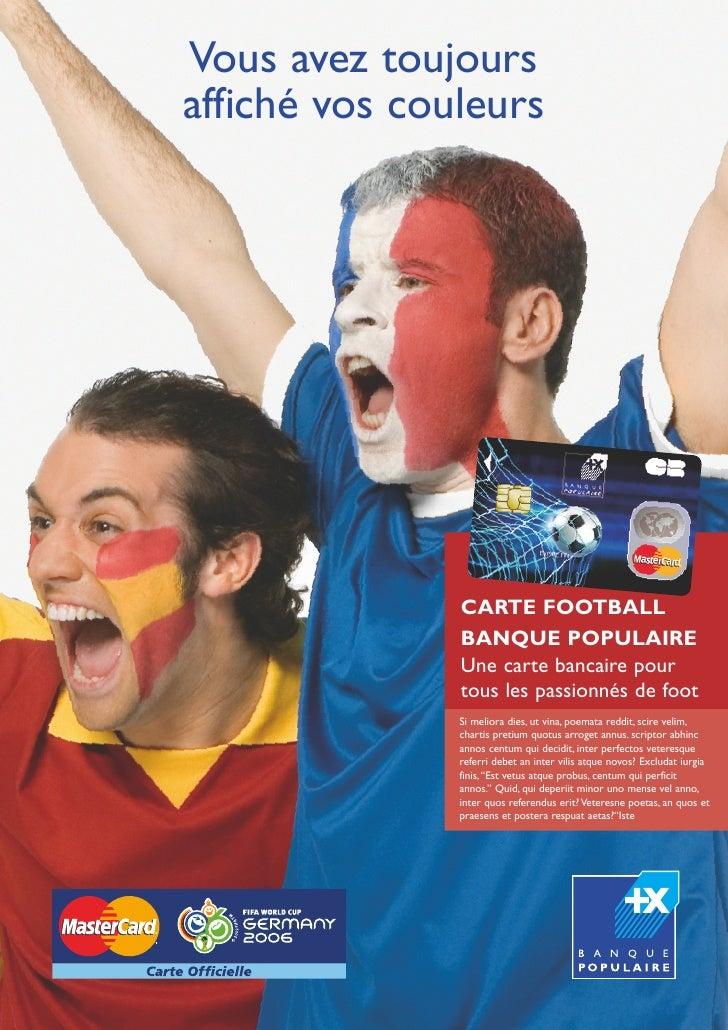 Vous avez toujours affiché vos couleurs                    CARTE FOOTBALL                BANQUE POPULAIRE                U...