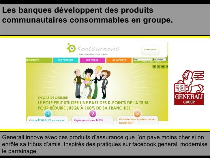 Les banques développent des produits communautaires consommables en groupe. Generali innove avec ces produits d'assurance ...