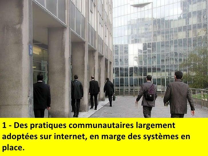 1 - Des pratiques communautaires largement adoptées sur internet, en marge des systèmes en place.