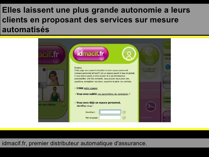 Elles laissent une plus grande autonomie a leurs clients en proposant des services sur mesure automatisés idmacif.fr, prem...