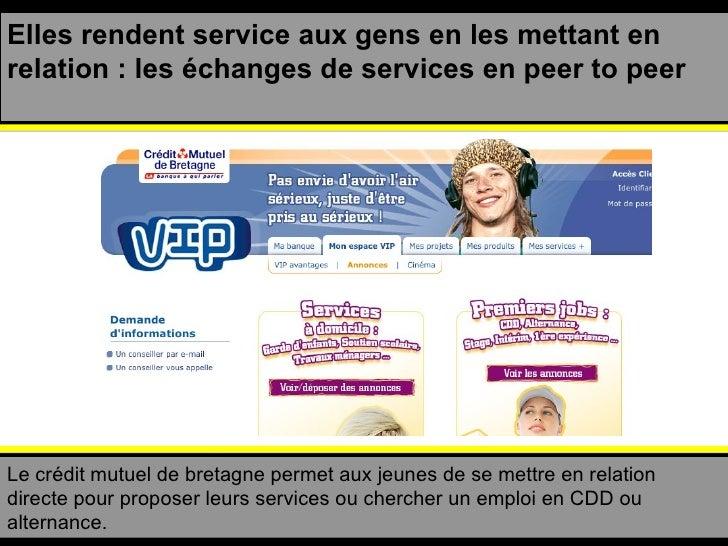 Elles rendent service aux gens en les mettant en relation : les échanges de services en peer to peer Le crédit mutuel de b...