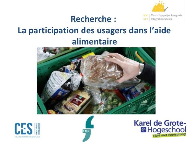 Recherche :La participation des usagers dans l'aide               alimentaire