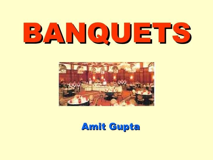 BANQUETS Amit Gupta