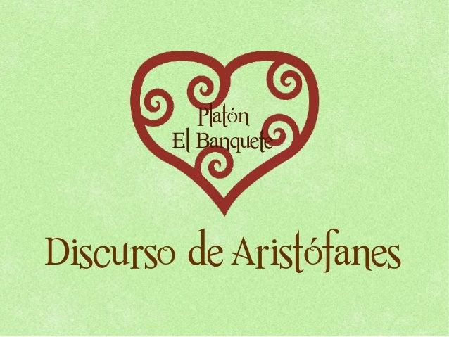 Platón        El BanqueteDiscurso de Aristófanes