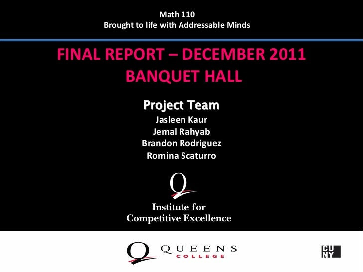 Math 110     Brought to life with Addressable MindsFINAL REPORT – DECEMBER 2011        BANQUET HALL               Project ...