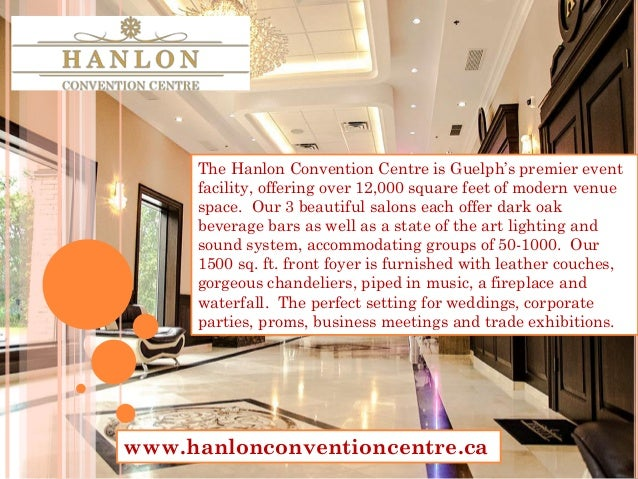 The Hanlon Convention Centre is Guelph's premier event facility, offering over 12,000 square feet of modern venue space. O...