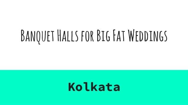 BanquetHallsforBigFatWeddings Kolkata