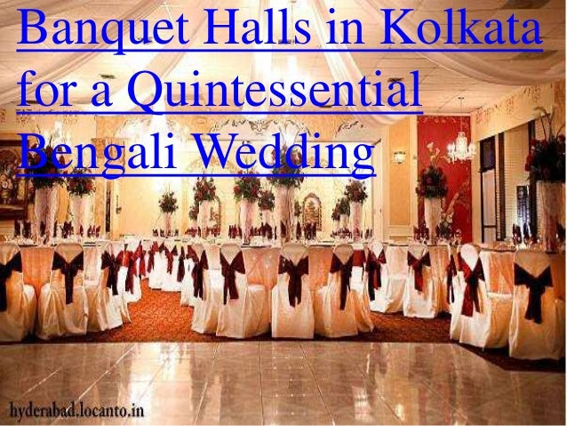 Banquet Halls in Kolkata for a Quintessential Bengali Wedding
