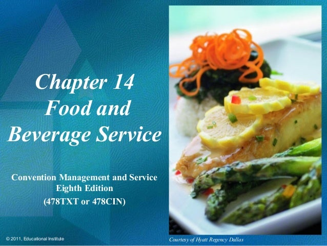 © 2011, Educational Institute Chapter 14 Food and Beverage Service Convention Management and Service Eighth Edition (478TX...