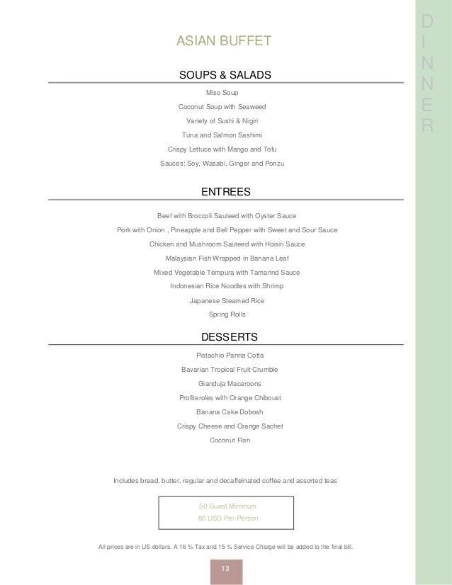 D I N N E R ASIAN BUFFET SOUPS & SALADS Miso Soup Coconut Soup with Seaweed Variety of Sushi & Nigiri Tuna and Salmon Sash...