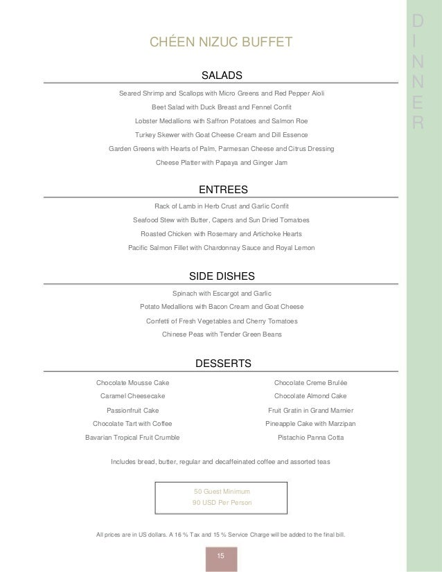 D I N N E R CHÉEN NIZUC BUFFET SALADS Seared Shrimp and Scallops with Micro Greens and Red Pepper Aioli Beet Salad with Du...