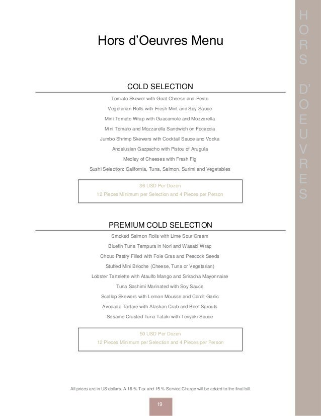 H O R S D' O E U V R E S Hors d'Oeuvres Menu COLD SELECTION Tomato Skewer with Goat Cheese and Pesto Vegetarian Rolls with...
