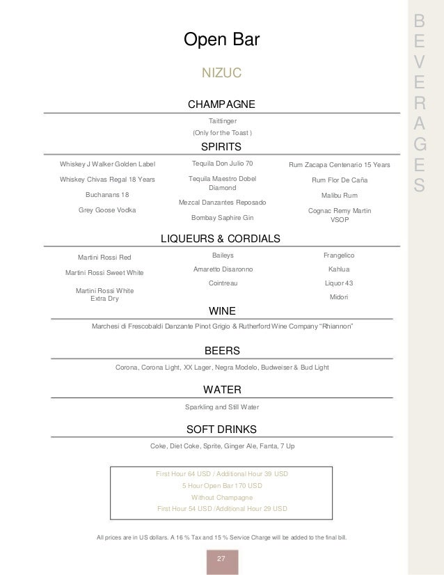 B E V E R A G E S Open Bar NIZUC CHAMPAGNE Taittinger (Only for the Toast ) SPIRITS Whiskey J Walker Golden Label Whiskey ...