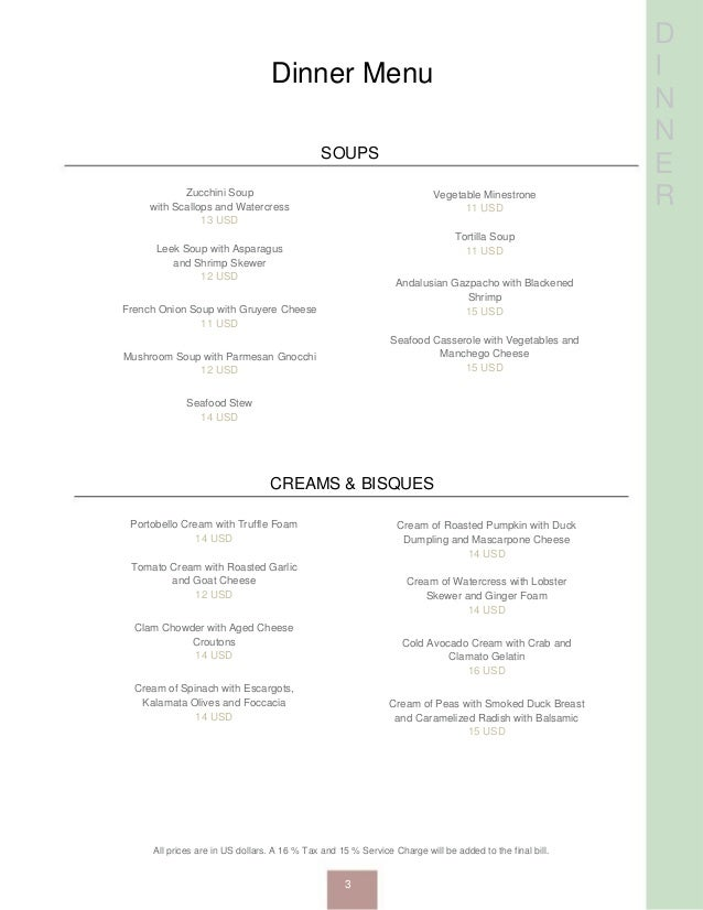 D I N N E R Dinner Menu SOUPS Zucchini Soup with Scallops and Watercress 13 USD Leek Soup with Asparagus and Shrimp Skewer...