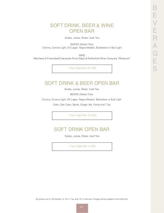 B E V E R A G E S SOFT DRINK, BEER & WINE OPEN BAR Sodas, Juices, Water, Iced Tea BEERS (Select Two) Corona, Corona Light,...