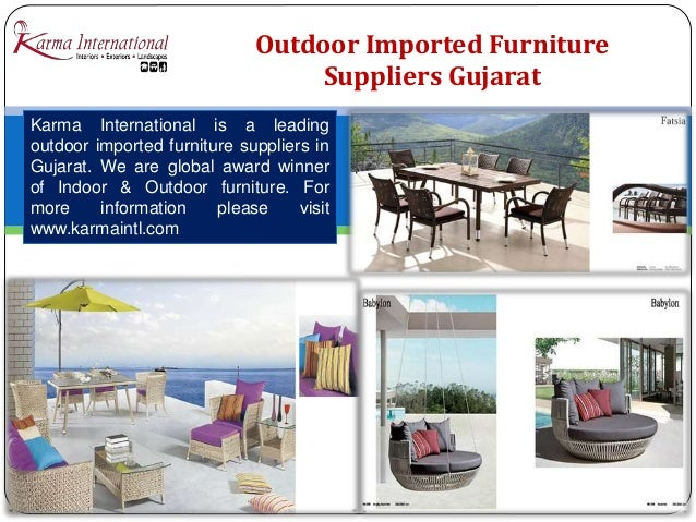 4  Outdoor Imported Furniture Suppliers. Designer furniture collection Gujarat