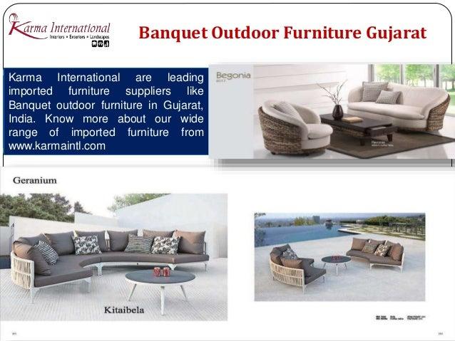 5  Banquet Outdoor Furniture. Designer furniture collection Gujarat