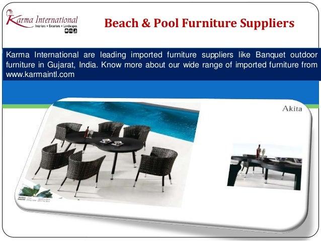 6  Beach   Pool Furniture Suppliers. Designer furniture collection Gujarat