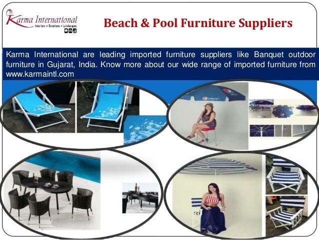 7  Beach   Pool Furniture Suppliers. Designer furniture collection Gujarat