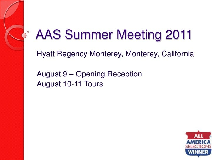 AAS Summer Meeting 2011<br />Hyatt Regency Monterey, Monterey, California<br />August 9 – Opening Reception<br />August 10...