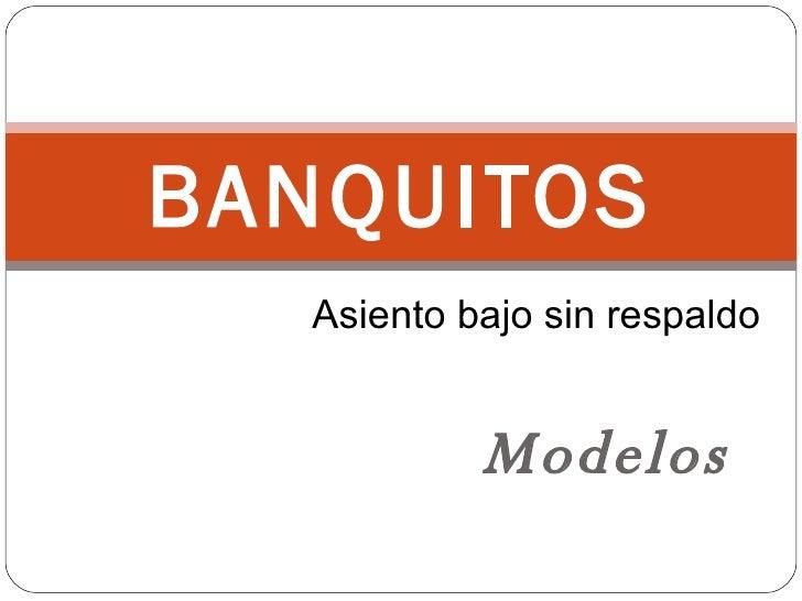 Modelos BANQUITOS Asiento bajo sin respaldo