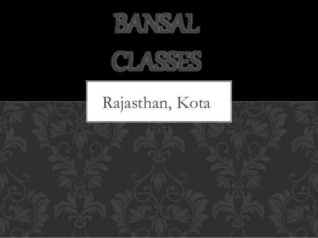 Rajasthan, Kota BANSAL CLASSES