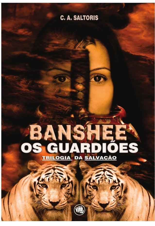 BANSHEE OS GUARDIÕES TRILOGIA DA SALVAÇÃO  AMOSTRA GRÁTIS Promoção 1000 LIKES Facebook  + dia das mulheres.