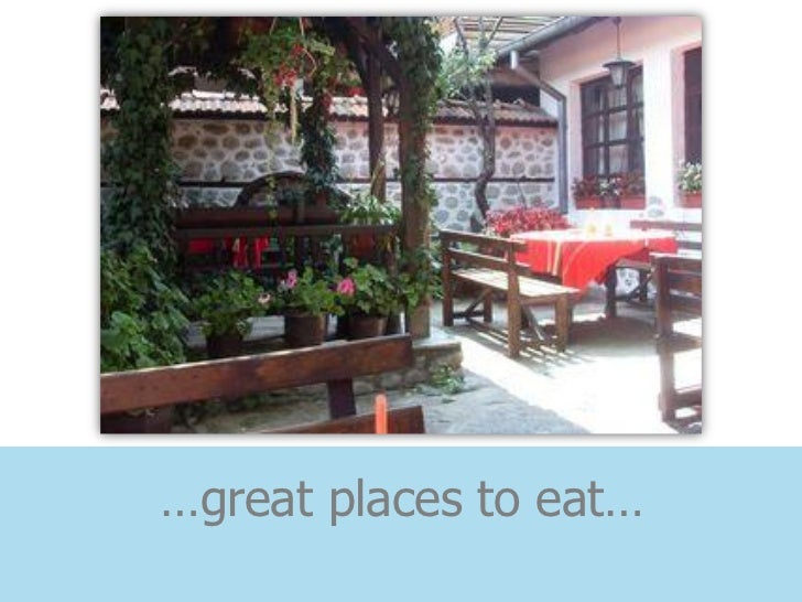 …great places to eat…