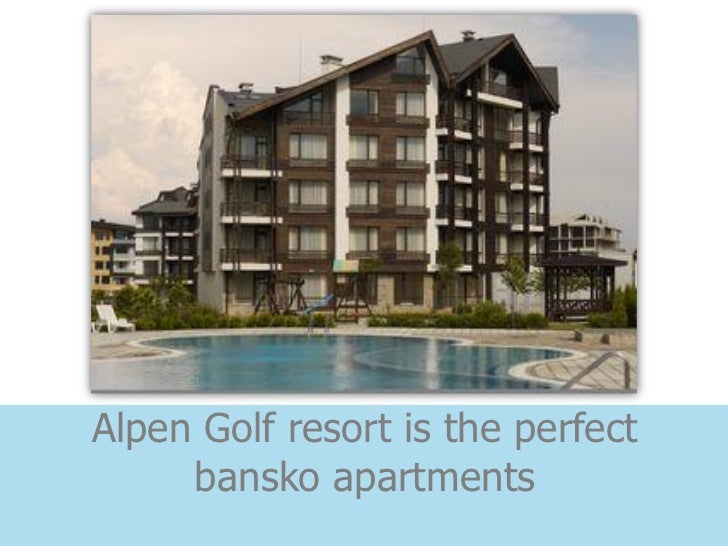 Alpen Golf resort is the perfect     bansko apartments
