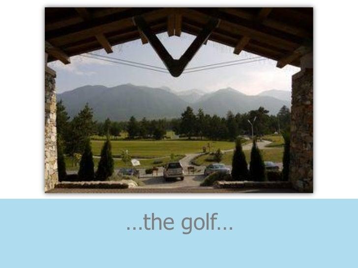…the golf…