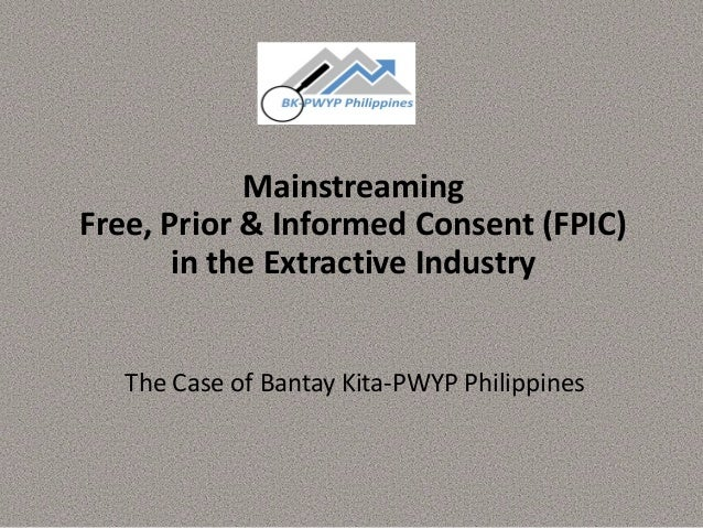 Mainstreaming Free Prior Informed Consent In The Extractive Indust