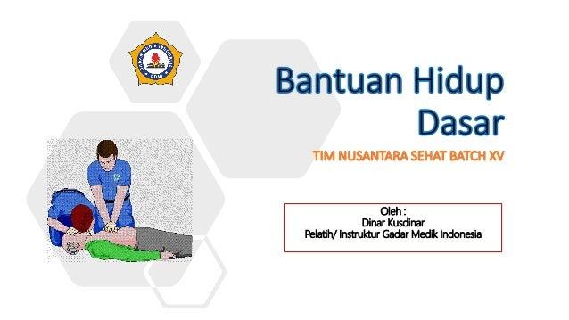Oleh : Dinar Kusdinar Pelatih/ Instruktur Gadar Medik Indonesia