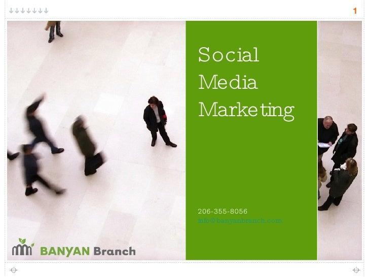 Social Media Marketing <ul><li>206-355-8056 [email_address] </li></ul>