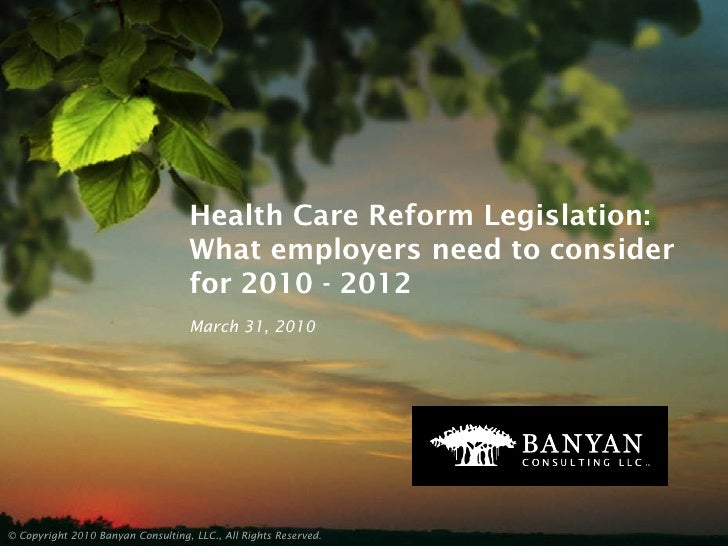 Health Care Reform Legislation:                                    What employers need to consider                        ...