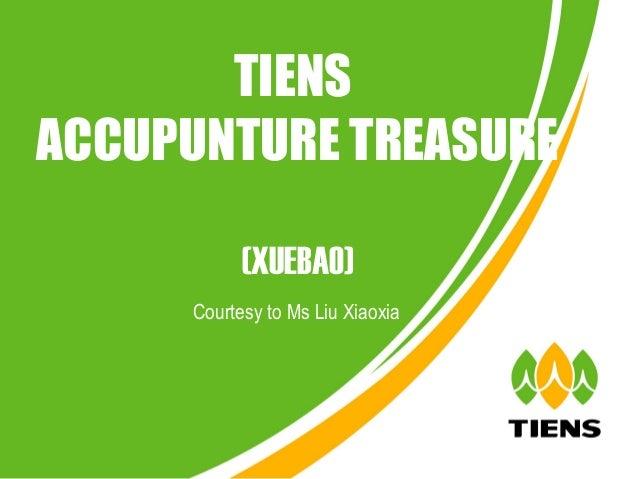 TIENSACCUPUNTURE TREASURE           (XUEBAO)     Courtesy to Ms Liu Xiaoxia