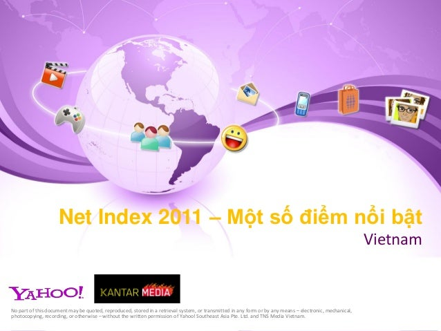 Net Index 2011 – Một số điểm nổi bật Vietnam No part of this document may be quoted, reproduced, stored in a retrieval sys...