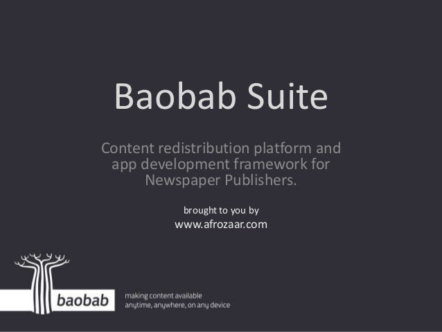Baobab SuiteContent redistribution platform and app development framework for     Newspaper Publishers.            brought...