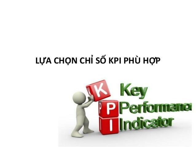 """• Tên: Tên của KPI, sử dụng hệ thống đặt tên tiêu chuẩn. Tên phải tự giải thích, chẳng hạn như """"thời gian lưu trú nằm viện..."""