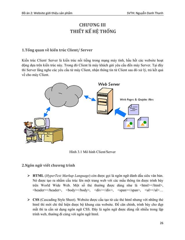 Đồ án 2: Website giới thiệu sản phẩm SVTH: Nguyễn Danh Thanh 26 CHƯƠNG III THIẾT KẾ HỆ THỐNG 1.Tổng quan về kiến trúc Clie...