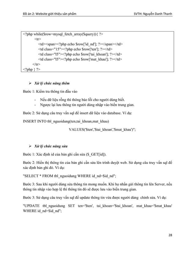 Đồ án 2: Website giới thiệu sản phẩm SVTH: Nguyễn Danh Thanh 28 <?php while($row=mysql_fetch_array($query)){ ?> <tr> <td><...