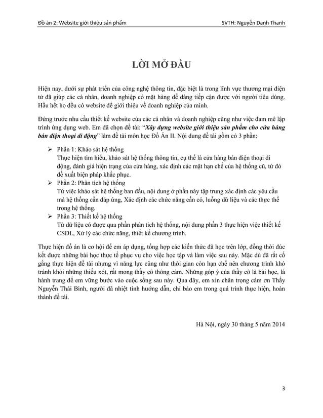 Đồ án 2: Website giới thiệu sản phẩm SVTH: Nguyễn Danh Thanh 3 LỜI MỞ ĐẦU Hiện nay, dưới sự phát triển của công nghệ thông...
